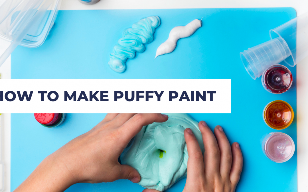 How To Make Puffy Paint For Your Kids To Enjoy